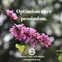 Optimism over pessimism.